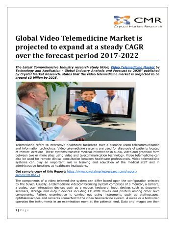 Global Video Telemedicine Market is projected to expand at a steady CAGR over the forecast period 2017-2022