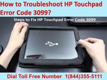 1(844)355-5111 How to Troubleshoot HP Touchpad Error Code 3099