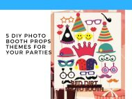 5 DIY photo booth props themes for your parties