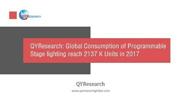 QYResearch: Global Consumption of Programmable Stage lighting reach 2137 K Units in 2017
