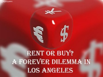 RENT OR BUY A FOREVER DILEMMA IN LOS ANGELES