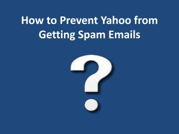 How to Prevent Yahoo from Getting Spam Emails?