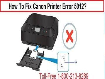 How To Fix Canon Printer Error 5012 Call 1-800-213-8289