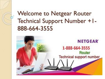 Call +1-888-664-3555 the Netgear Router support number