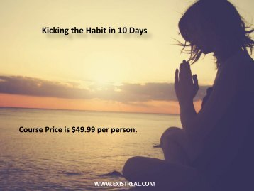 Kicking the Habit in 10 Days