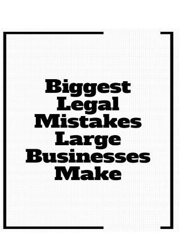 Biggest Legal Mistakes Large Businesses Make
