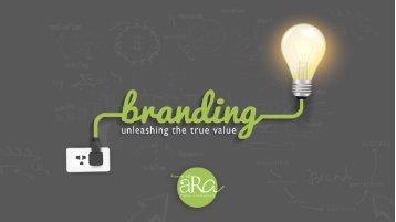 Branding - unleashing the true value
