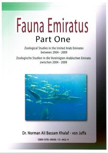 Fauna Emiratus - Part 1. Zoological Studies in the United Arab Emirates between 2004 - 2009. By Dr. Norman Ali Bassam Khalaf-von Jaffa 2010.