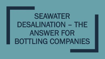 Seawater Desalination – the Answer for Bottling Companies