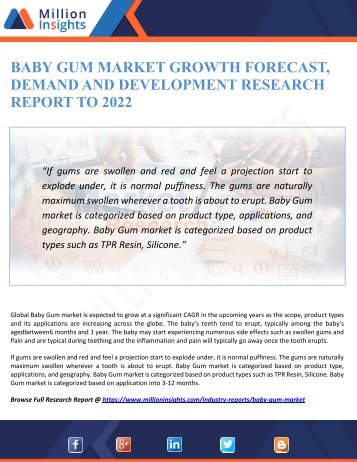 BABY GUM MARKET GROWTH FORECAST, DEMAND AND DEVELOPMENT RESEARCH REPORT TO 2022