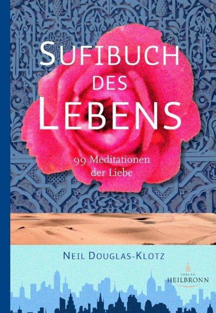 Sufibuch des Lebens - 99 Meditationen der Liebe (Leseprobe)