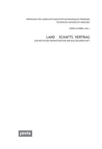 Landschaftsvertrag – Zur kritischen Rekonstruktion der Kulturlandschaft