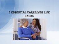 7 Essential Caregiver Life Hacks