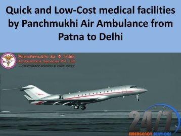 Quick and Low-Cost medical facilities by Panchmukhi Air from Patna to Delhi