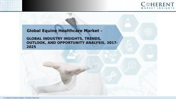 Equine Healthcare Market - Global Industry Insights, and Opportunity Analysis, 2025