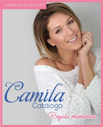 Catalogo Camila CUARTA COLECCION 2017