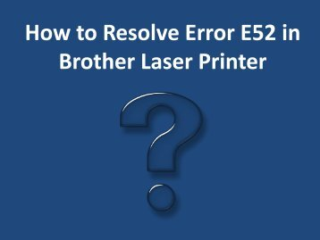 How to Resolve Error E52 in Brother Laser Printer?