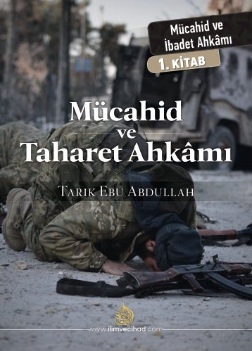 Mücahid ve İbadet Ahkamı - 01. Kitab: Mücahid ve Taharet Ahkâmı