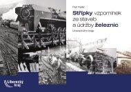 Střípky vzpomínek ze staveb a údržby železnic Libereckého kraje