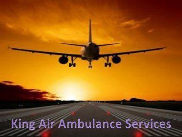King Air Ambulance Services from Gaya to Delhi with Medical Team