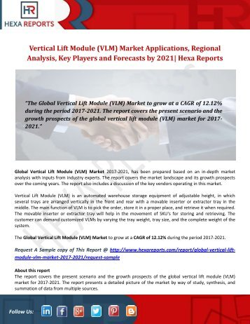 Vertical Lift Module (VLM) Market Applications, Regional Analysis, Key Players and Forecasts by 2021 Hexa Reports