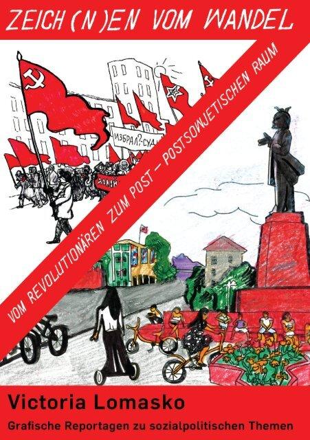 """A publication in the framework of the exhibition """"Zeich(n)en vom Wandel - Vom revolutionären zum post-postsowjetischen Raum"""""""