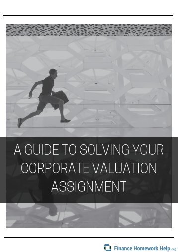 A Guide To Solving Your Corporate Valuation Assignment