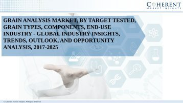 Grain Analysis Market, by Target Tested, Grain Types, Components, End-Use Industry - Global Industry Insights, Trends, Outlook, and Opportunity Analysis, 2017-2025
