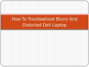 How To Troubleshoot Blurry And Distorted Dell