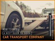How to Choose a Best Door To Door Car Transport Company