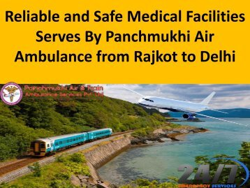 Reliable and Safe Medical Facilities Serves By Panchmukhi Air Ambulance from Raipur to Delhi