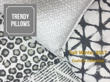 Trendy Pillows - FW2017