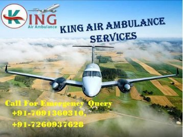 King Air Ambulance from Dibrugarh to Delhi with Medical Emergency Facility