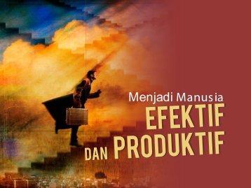 Menjadi Manusia Efektif dan Produktif A