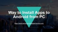 Way to Install Apps to Android from PC