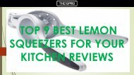 Top 9 Best Lemon Squeezers For Your Kitchen Reviews