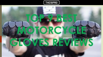 Top 9 Best Motorcycle Gloves Reviews