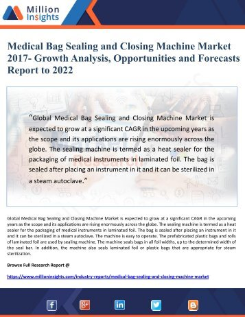 Medical Bag Sealing and Closing Machine Market 2017- Growth Analysis, Opportunities and Forecasts Report to 2022