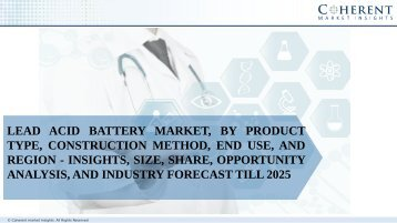 Lead Acid Battery Market, by Product Type, Construction Method, End Use, and Region - Insights, Size, Share, Opportunity Analysis, and Industry Forecast till 2025