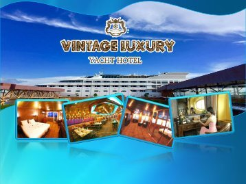 Plan your Wedding Ceremony at Vintage Luxury Yacht Hotel