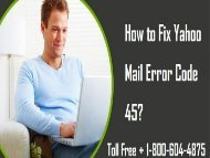 How to Fix Yahoo Mail Error Code 45? 1-800-604-4875