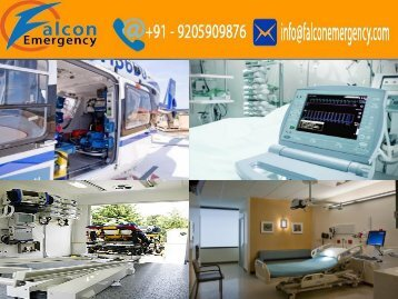 Falcon Emergency Air Ambulance Services in Patna and Raipur for Best Care and Service