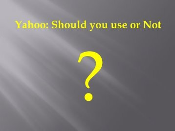 Yahoo: Should you use or Not?