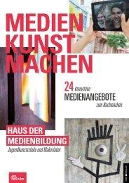 Medien Kunst Machen - 24 innovative Medienangebote zum Nachmachen