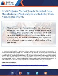 LCoS Projector Market Trends, Technical Data, Manufacturing Plant analysis and Industry Chain Analysis Report 2022