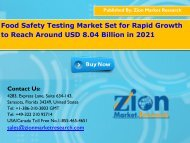 Food safety testing Market Reaching US$8.04 Billion At CAGR Of 7.8% By 2021