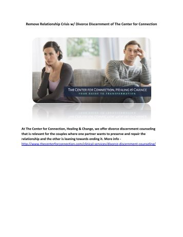 Remove Relationship Crisis with Divorce Discernment of The Center for Connection