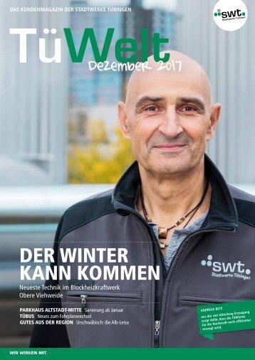 TüWelt   Dezember 2017   Kundenmagazin der Stadtwerke Tübingen