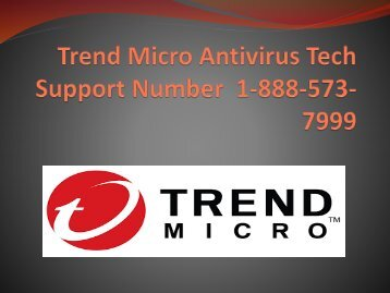 Trend Micro Antivirus Tech Support Number  1-888-573-7999