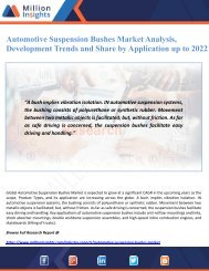 Automotive Suspension Bushes Market Analysis, Development Trends and Share by Application up to 2022